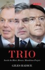 Trio - Inside the Blair, Brown, Mandelson Project
