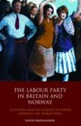 Labour Party in Britain and Norway, The - Elections and the Pursuit of Power Between the World Wars