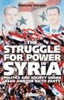 Struggle for Power in Syria, The - Politics and Society Under Asad and the Ba'th Party