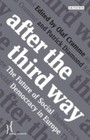 After the Third Way - The Future of Social Democracy in Europe