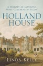 Holland House - A History of London's Most Celebrated Salon