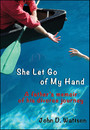 She Let Go of My Hand - A Father's Memoir of His Divorce Journey