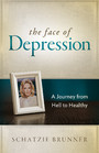 The Face of Depression - A Journey from Hell to Healthy