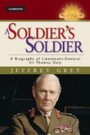 Soldier's Soldier - A Biography of Lieutenant General Sir Thomas Daly