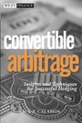 Convertible Arbitrage - Insights and Techniques for Successful Hedging