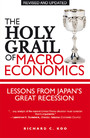 The Holy Grail of Macroeconomics - Lessons from Japans Great Recession