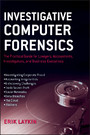 Investigative Computer Forensics - The Practical Guide for Lawyers, Accountants, Investigators, and Business Executives