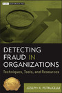 Detecting Fraud in Organizations - Techniques, Tools, and Resources