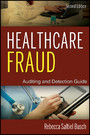 Healthcare Fraud - Auditing and Detection Guide