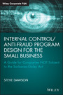 Internal Control/Anti-Fraud Program Design for the Small Business - A Guide for Companies NOT Subject to the Sarbanes-Oxley Act