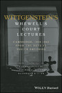 Wittgenstein's Whewell's Court Lectures - Cambridge, 1938 - 1941, From the Notes by Yorick Smythies