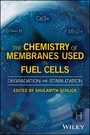 The Chemistry of Membranes Used in Fuel Cells - Degradation and Stabilization