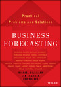 Business Forecasting - Practical Problems and Solutions