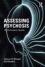 Assessing Psychosis - A Clinician's Guide