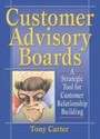 Customer Advisory Boards - A Strategic Tool for Customer Relationship Building
