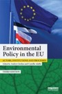 Environmental Policy in the EU - Actors, institutions and processes