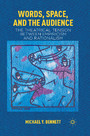 Words, Space, and the Audience - The Theatrical Tension between Empiricism and Rationalism