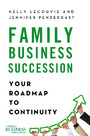 Family Business Succession - Your Roadmap to Continuity