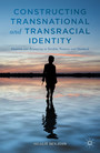 Constructing Transnational and Transracial Identity - Adoption and Belonging in Sweden, Norway, and Denmark
