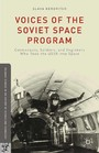 Voices of the Soviet Space Program - Cosmonauts, Soldiers, and Engineers Who Took the USSR into Space