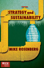 Strategy and Sustainability - A Hardnosed and Clear-Eyed Approach to Environmental Sustainability For Business