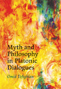Myth and Philosophy in Platonic Dialogues