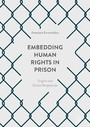 Embedding Human Rights in Prison - English and Dutch Perspectives