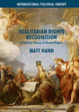 Egalitarian Rights Recognition - A Political Theory of Human Rights