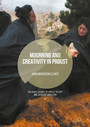 Mourning and Creativity in Proust