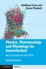 Physics, Pharmacology and Physiology for Anaesthetists - Key Concepts for the FRCA