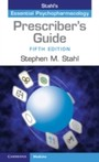 Prescriber's Guide - Stahl's Essential Psychopharmacology