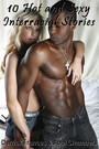 10 Hot and Sexy Interracial Stories