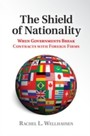 Shield of Nationality - When Governments Break Contracts with Foreign Firms