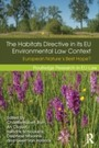 Habitats Directive in its EU Environmental Law Context - European Nature's Best Hope?