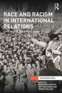 Race and Racism in International Relations - Confronting the Global Colour Line