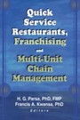 Quick Service Restaurants, Franchising, and Multi-Unit Chain Management