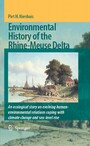 Environmental History of the Rhine-Meuse Delta - An ecological story on evolving human-environmental relations coping with climate change and sea-level rise