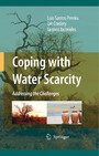 Coping with Water Scarcity - Addressing the Challenges