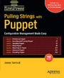 Pulling Strings with Puppet - Configuration Management Made Easy