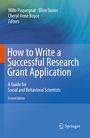 How to Write a Successful Research Grant Application - A Guide for Social and Behavioral Scientists