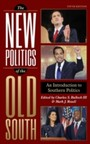 New Politics of the Old South - An Introduction to Southern Politics