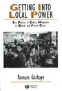 Getting Into Local Power - The Politics of Ethnic Minorities in British and French Cities