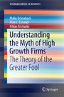 Understanding the Myth of High Growth Firms - The Theory of the Greater Fool