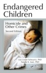 Endangered Children - Homicide and Other Crimes, Second Edition
