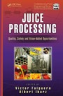 Juice Processing - Quality, Safety and Value-Added Opportunities