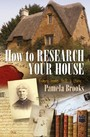 How To Research Your House - Every Home Tells a Story...