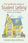 Landlord's Guide to Student Letting - How to find an Investment Property and Rent It Out to Students