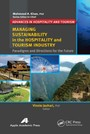 Managing Sustainability in the Hospitality and Tourism Industry - Paradigms and Directions for the Future