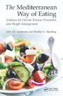 Mediterranean Way of Eating - Evidence for Chronic Disease Prevention and Weight Management