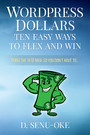 Wordpress Dollars - Ten Easy Ways To Flex And Win
